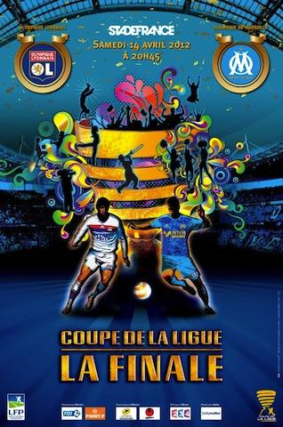 Coupe de la Ligue 2011-2012 - Page 4 Affiche-officielle-coupe-de-la-ligue-2012-ol-om