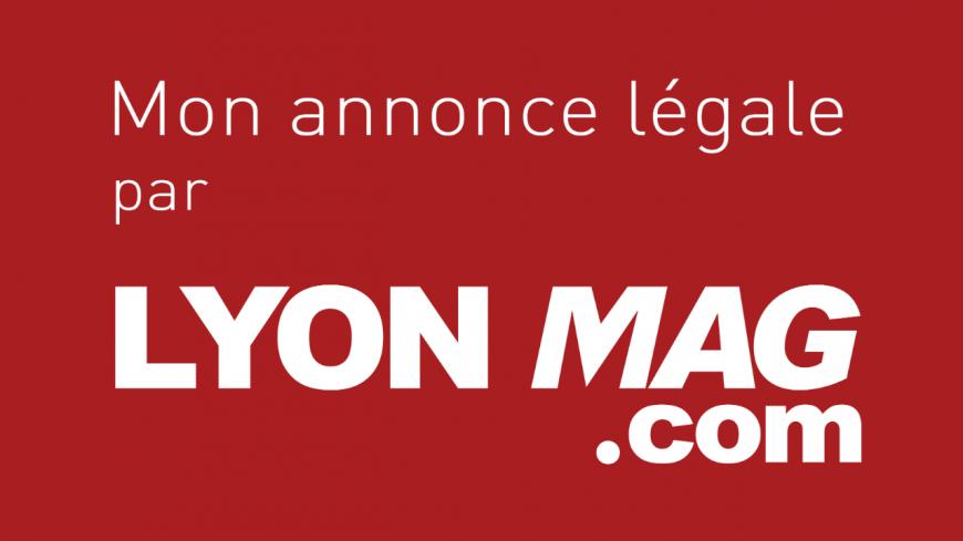 Vos annonces légales et judiciaires sont publiables sur LyonMag.com !