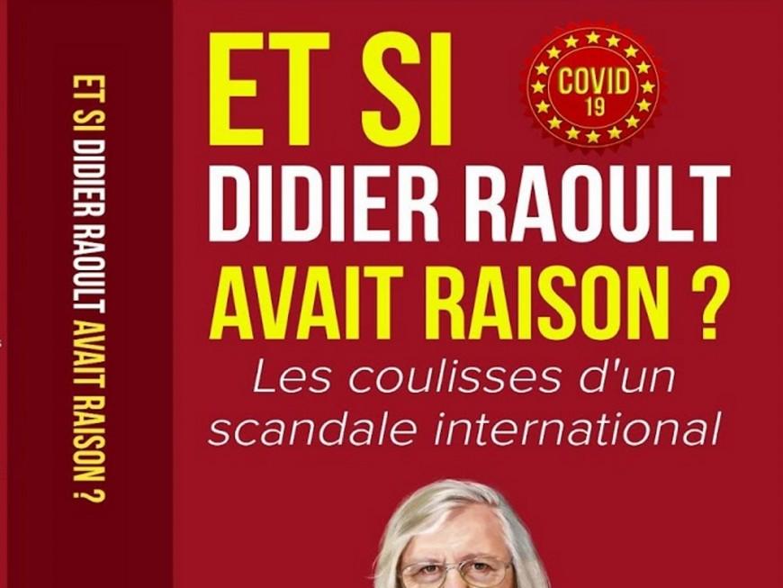"""""""Et si Didier Raoult avait raison ?"""" : le livre du lyonnais Guy Courtois enfin disponible"""